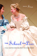 The School for Lies: A Play Adapted from Molière's The Misanthrope