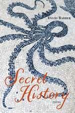Secret History: Poems