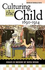 Culturing the Child, 1690-1914