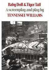 Baby Doll & Tiger Tail – A screenplay and play by Tennessee Williams