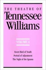 The Theatre of Tennessee Williams Volume IV – Sweet Bird of Youth, Period of Adjustment, Night of the Iguana
