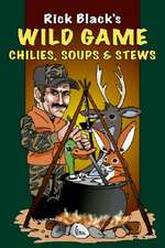 Wild Game Chilies, Soups, and Stews