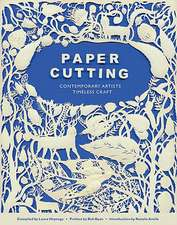 Paper Cutting Book:  Contemporary Artists, Timeless Craft