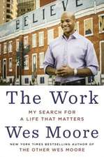 The Work:  My Search for a Life That Matters