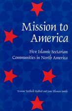 Mission to America:  Five Islamic Sectarian Movements in North America