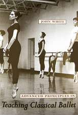 Advanced Principles in Teaching Classical Ballet