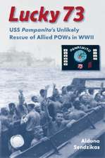Lucky 73:  USS Pampanito's Unlikely Rescue of Allied POWs in WWII
