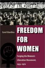 Freedom for Women:  Forging the Women's Liberation Movement, 1953-1970