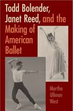 Todd Bolender, Janet Reed, and the Making of American Ballet