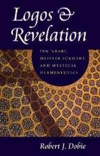 Logos & Revelation:  Ibn 'Arabi, Meister Eckhart, and Mystical Hermeneutics