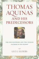 Thomas Aquinas and His Predecessors