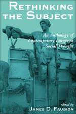 Rethinking The Subject: An Anthology Of Contemporary European Social Thought