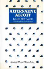 Alternative Alcott by Louisa May Alcott