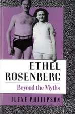 Ethel Rosenberg: Beyond the Myths
