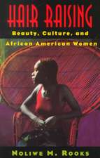 Hair Raising: Beauty, Culture, and African American Women