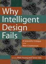 Why Intelligent Design Fails: A Scientific Critique of the New Creationism