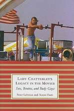 Lady Chatterley's Legacy in the Movies:  Sex, Brains, and Body Guys