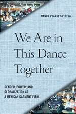 We Are in This Dance Together: Gender, Power, and Globalization at a Mexican Garment Firm