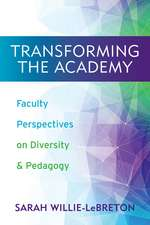Transforming the Academy: Faculty Perspectives on Diversity and Pedagogy