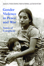 Gender Violence in Peace and War: States of Complicity