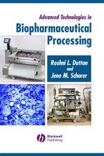 Advanced Technologies in Biopharmaceutical Processing