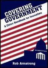 Covering Government: A Civics Handbook for Journalists