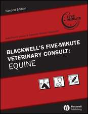 Blackwell′s Five–Minute Veterinary Consult: Equine