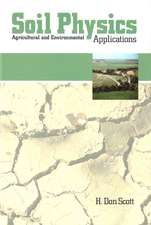 Soil Physics: Agriculture and Environmental Applications