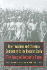 Interracialism and Christian Community in the Postwar South:  The Story of Koinonia Farm