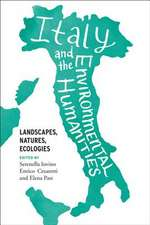 Italy and the Environmental Humanities: Landscapes, Natures, Ecologies