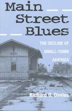 MAIN STREET BLUES: THE DECLINE OF SMALL-TOWN AMERICA