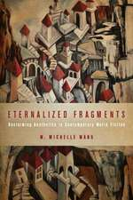Eternalized Fragments: Reclaiming Aesthetics in Contemporary World Fiction