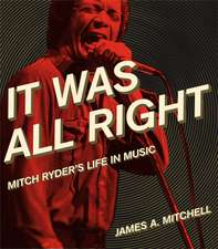It Was All Right:  Mitch Ryder's Life in Music