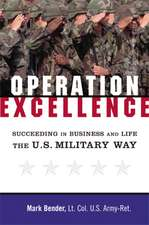 Operation Excellence: Succeeding in Business and Life -- the U.S. Military Way