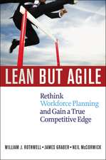 Lean but Agile: Rethink Workforce Planning and Gain a True Competitive Edge