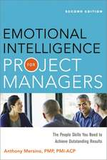 Emotional Intelligence for Project Managers: The People Skills You Need to Achieve Outstanding Results: The People Skills You Need to Acheive Outstanding Results