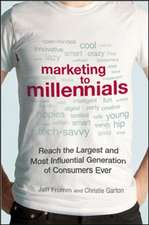 Marketing to Millennials: Reach the Largest and Most Influential Generation of Consumers Ever