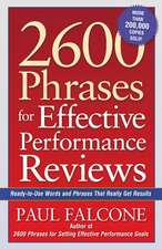 2600 Phrases for Effective Performance Reviews: Ready-to-Use Words and Phrases That Really Get Results