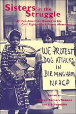 Sisters in the Struggle:  African-American Women in the Civil Rights and Black Power Movements