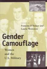 Gender Camouflage:  Women and the U. S. Military