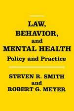 Law, Behavior, and Mental Health:  Policy and Practice