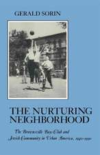 Nurturing Neighborhood:  The Brownsville Boys' Club and Jewish Community in Urban America, 1940-1990