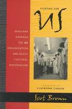 Fighting for US:  Maulana Karenga, the US Organization, and Black Cultural Nationalism