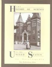 History of Science in United States:  An Encyclopedia