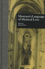 Messiaen's Language of Mystical Love
