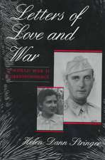 Letters of Love and War a World War II Correspondence