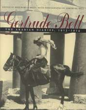 Gertrude Bell:  The Arabian Diaries, 1913-1914