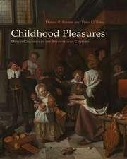 Childhood Pleasures:  Dutch Children in the Seventeenth Century
