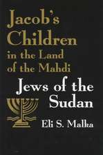 Jacob's Children in the Land of Mahdi:  Jews of the Sudan