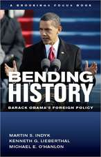 Bending History: Barack Obama's Foreign Policy